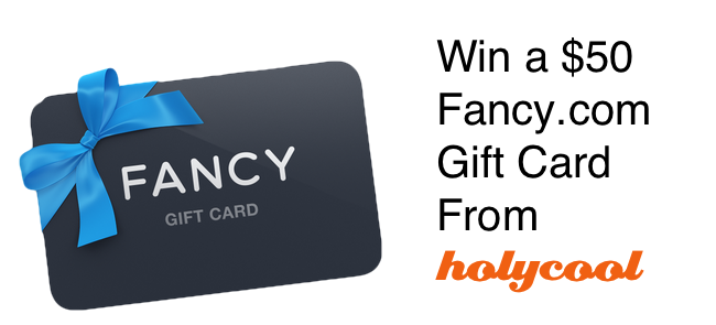 win a 50 fancy com gift card from holycool holycool net