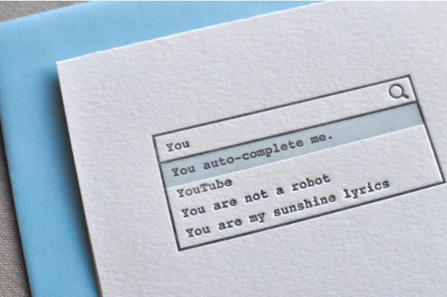 """You auto-complete me."" Valentine's Day Love Greeting Card"
