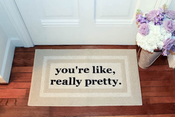 The Original You're Like, Really Pretty Decorative Doormat