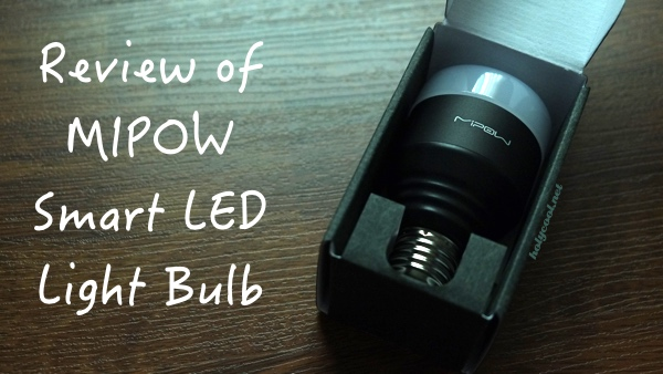 MIPOW Smart LED Bulb Review